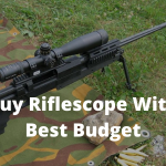 Buy Riflescope With Best Budget
